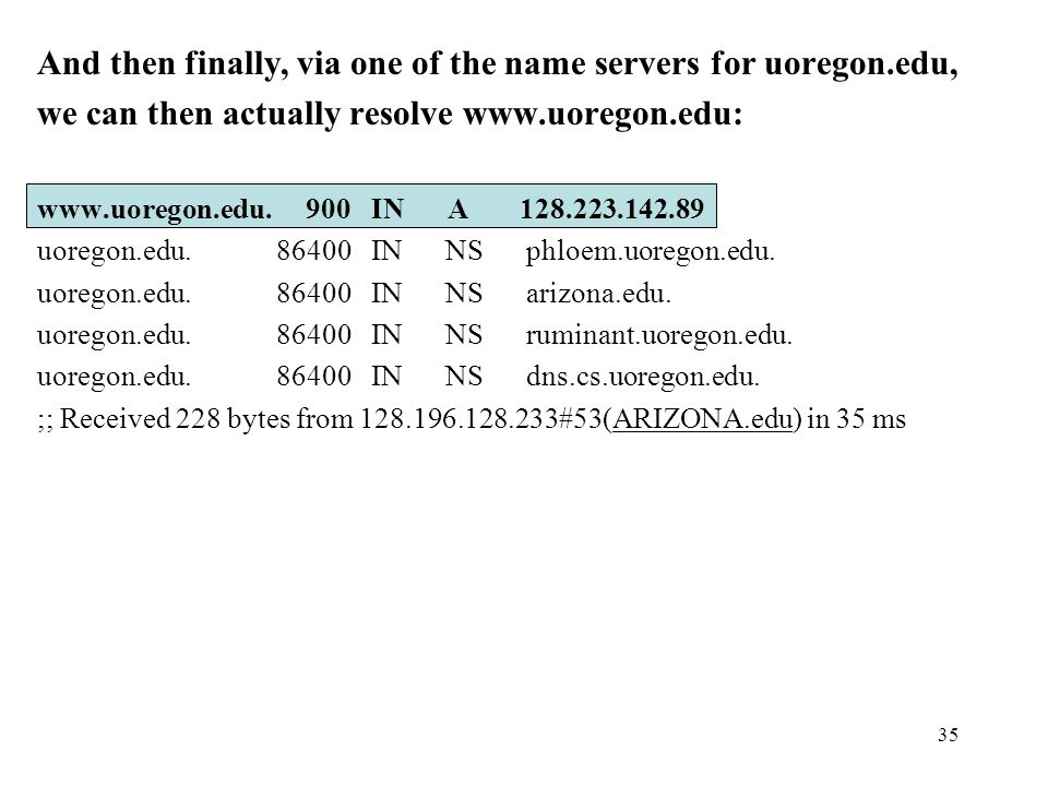 And then finally, via one of the name servers for uoregon.edu,