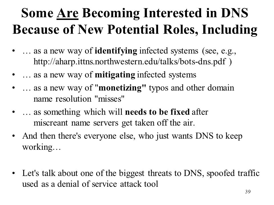 Some Are Becoming Interested in DNS Because of New Potential Roles, Including