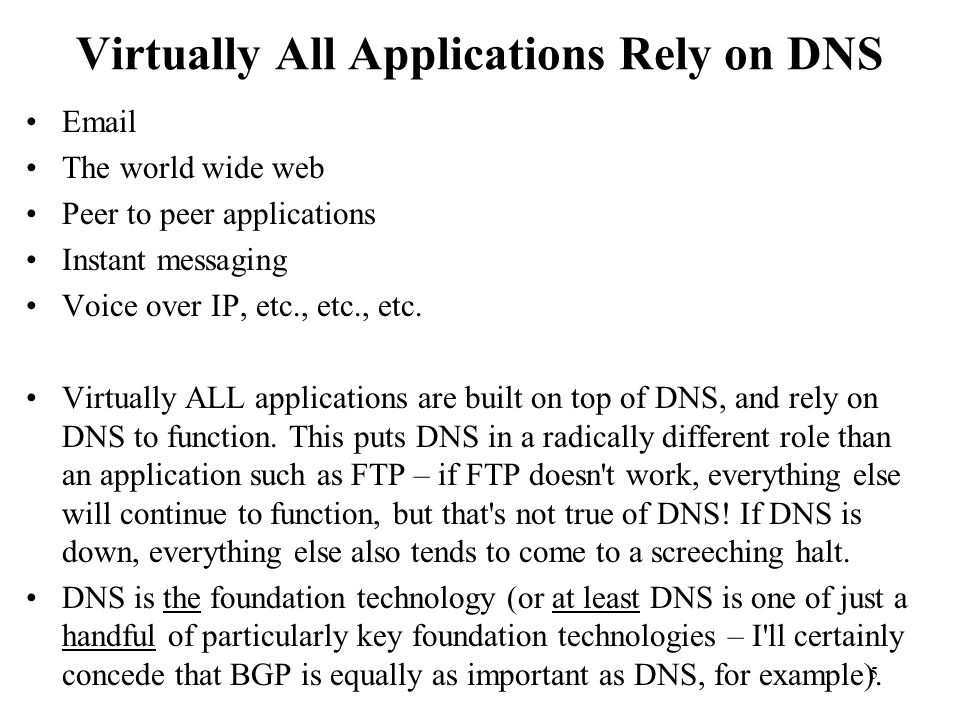 Virtually All Applications Rely on DNS