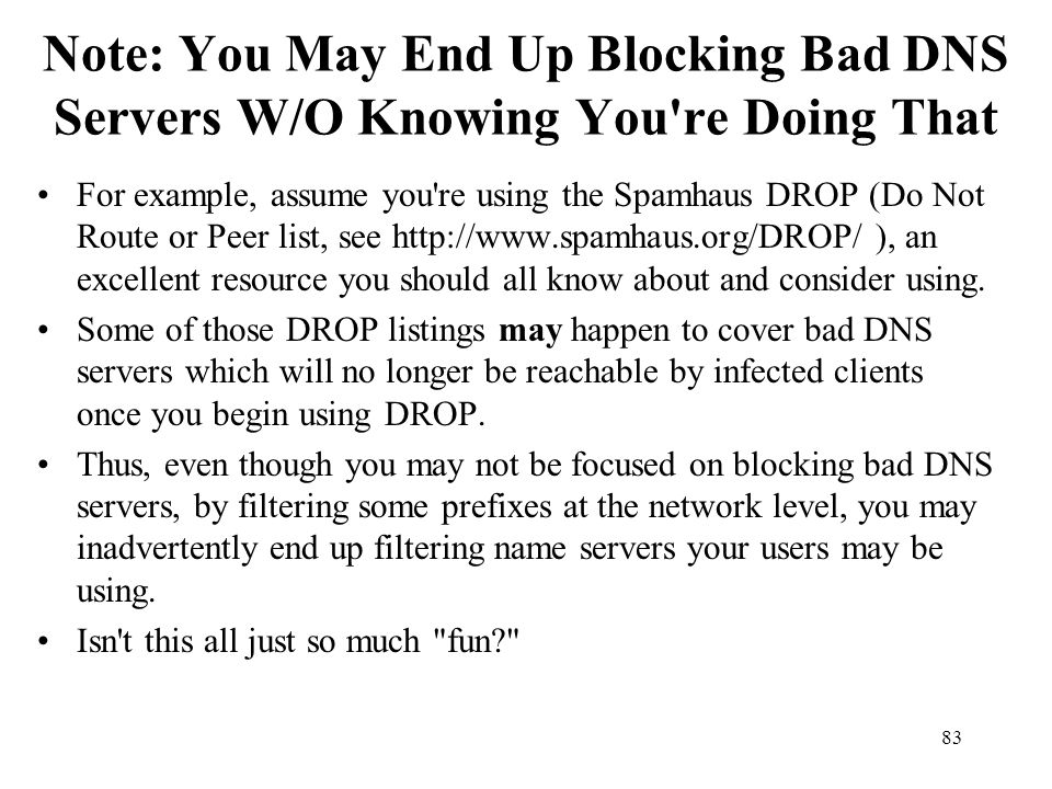 Note: You May End Up Blocking Bad DNS Servers W/O Knowing You re Doing That