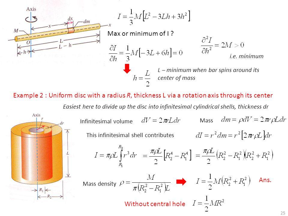 Max or minimum of I i.e. minimum. L – minimum when bar spins around its center of mass. (what about a maximum )