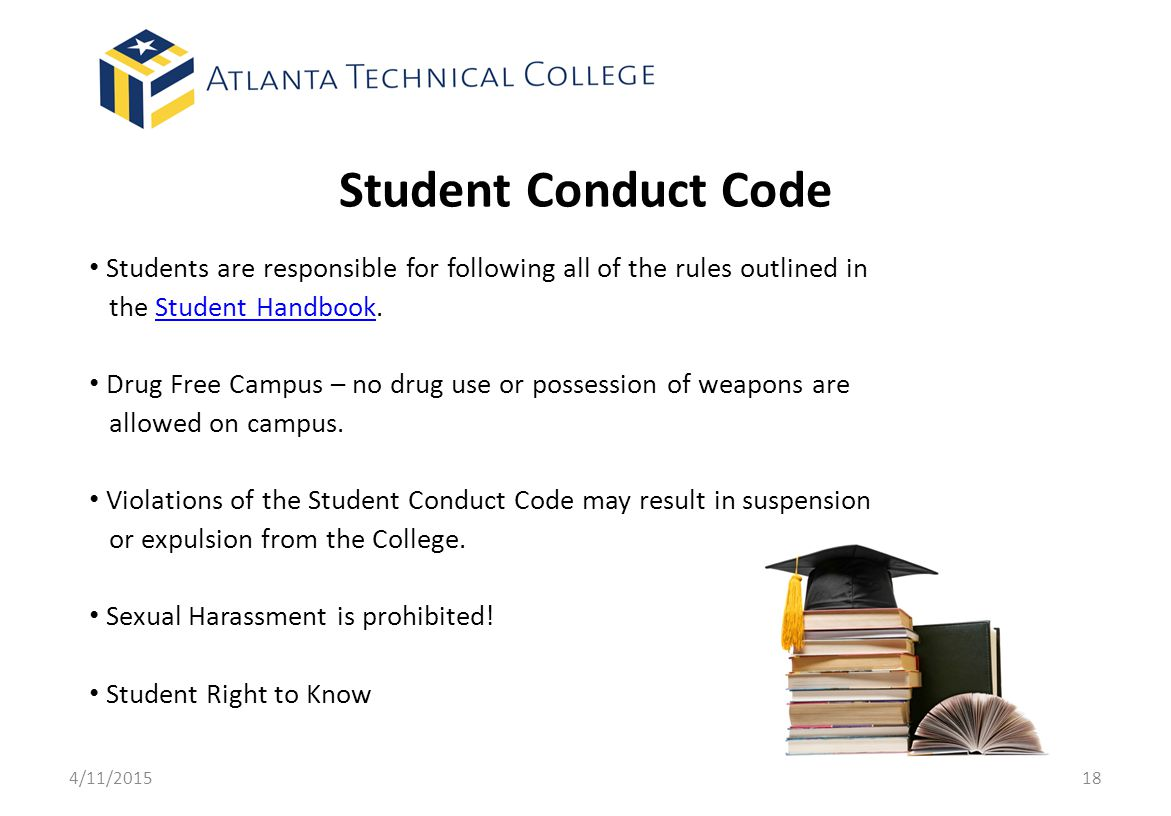 Student Conduct Code Students are responsible for following all of the rules outlined in. the Student Handbook.