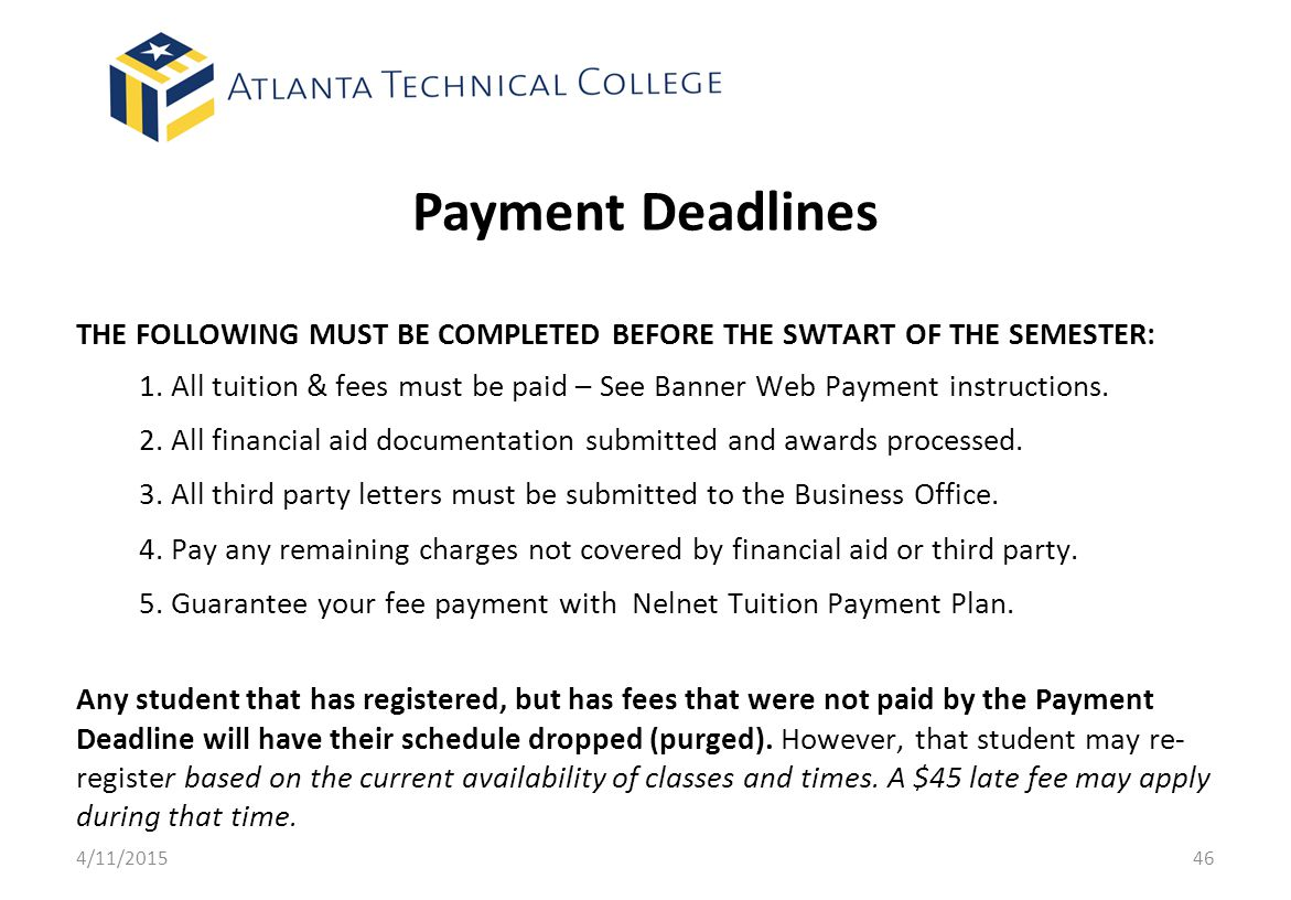Payment Deadlines THE FOLLOWING MUST BE COMPLETED BEFORE THE SWTART OF THE SEMESTER: