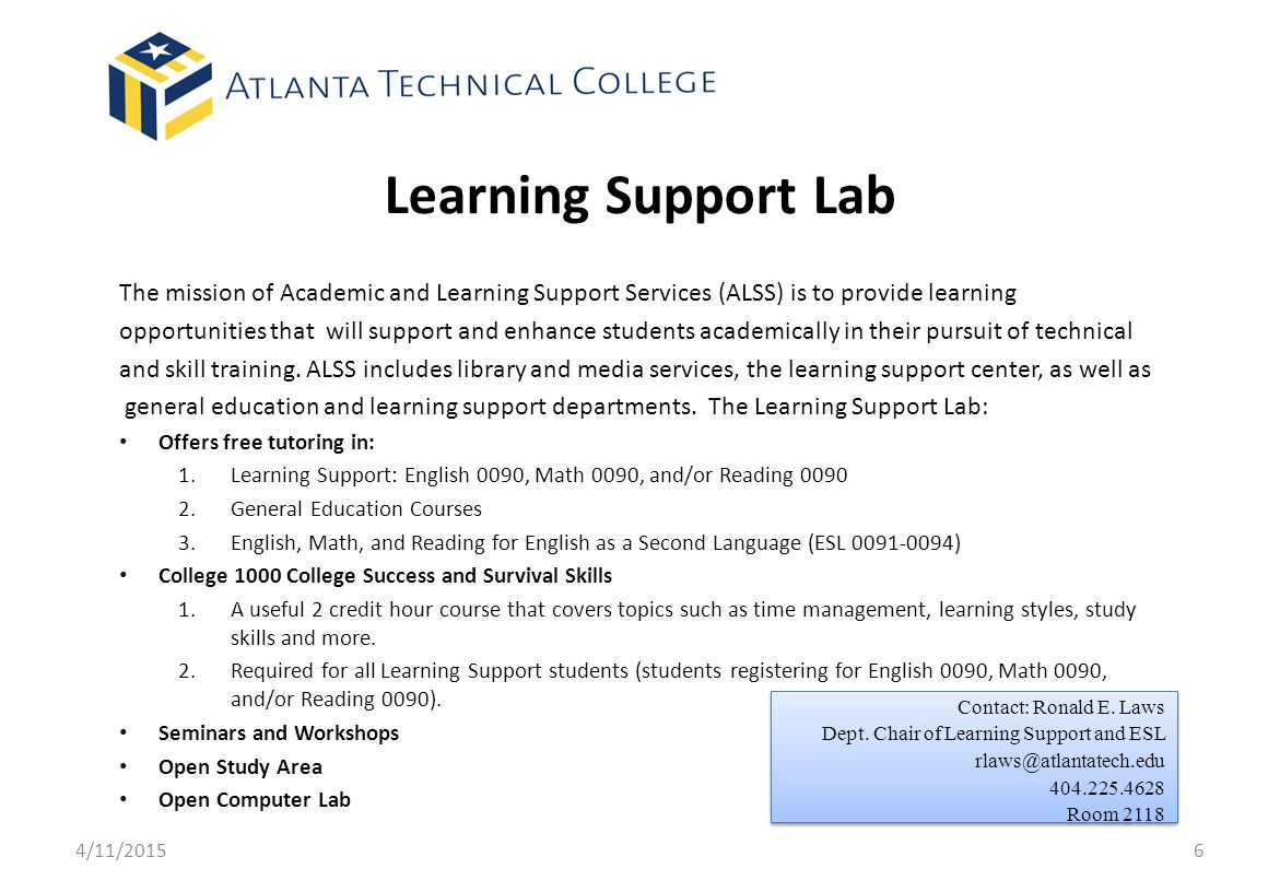 Learning Support Lab The mission of Academic and Learning Support Services (ALSS) is to provide learning.