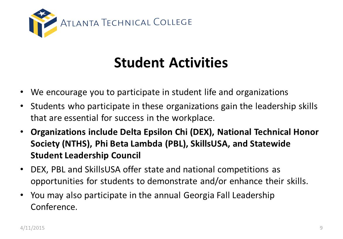 Student Activities We encourage you to participate in student life and organizations.