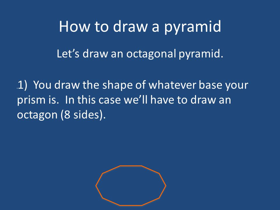Let's draw an octagonal pyramid.