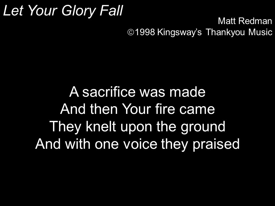 They knelt upon the ground And with one voice they praised