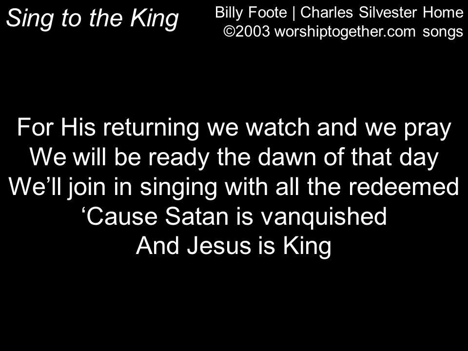 For His returning we watch and we pray