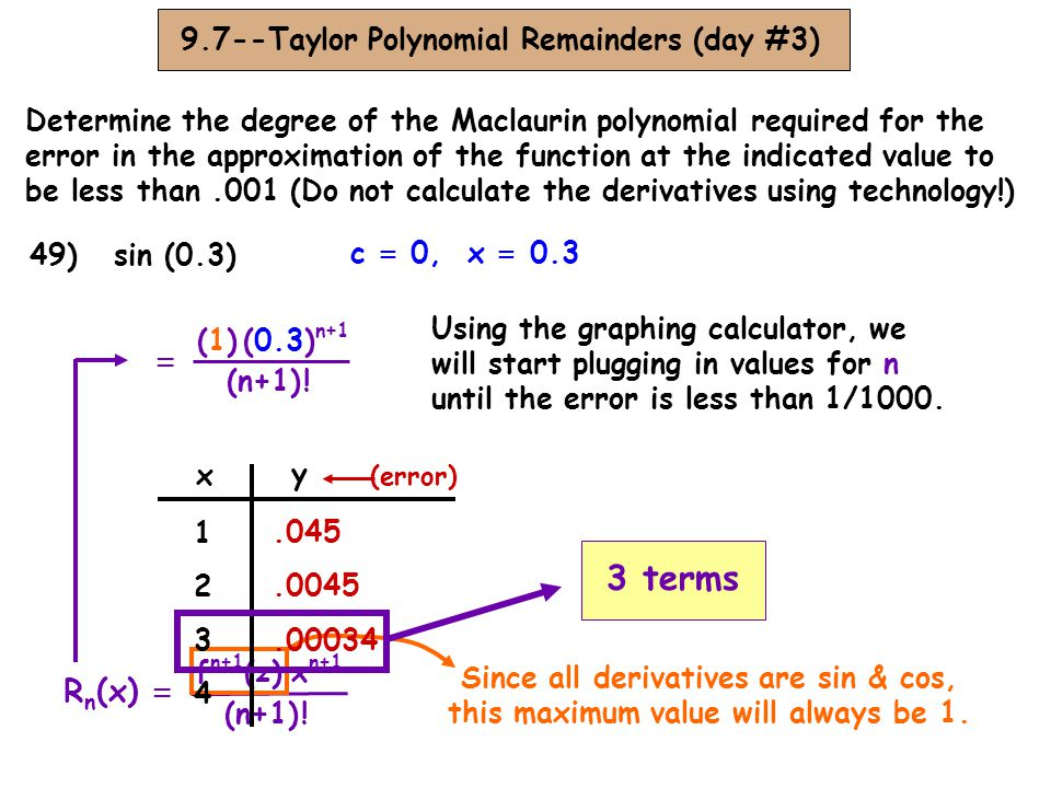 3 terms = Rn(x) = 9.7--Taylor Polynomial Remainders (day #3)