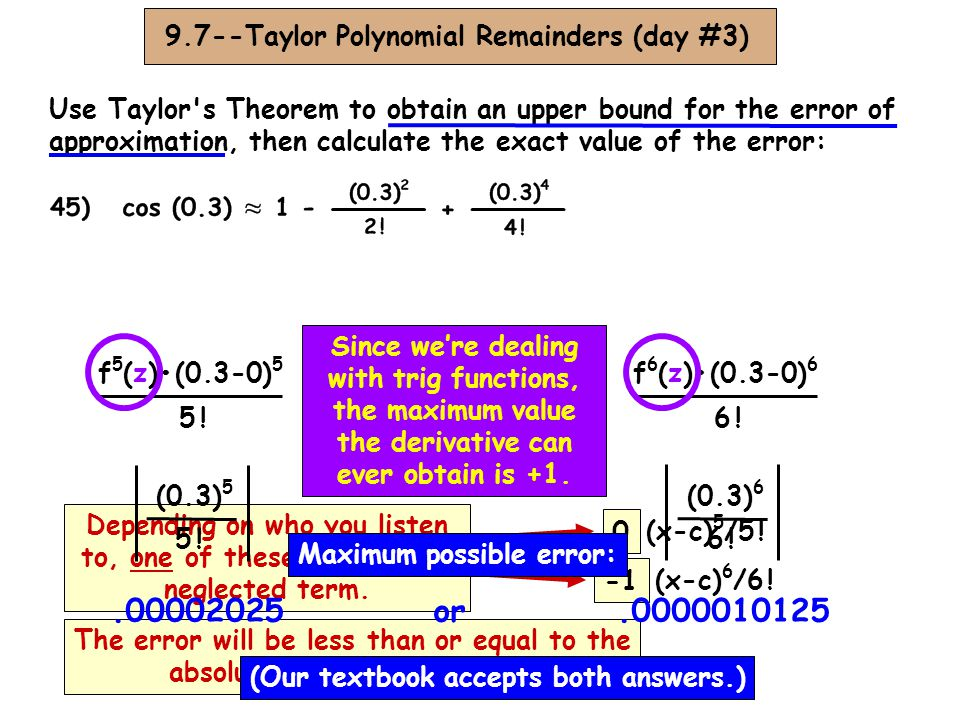 .00002025 or .0000010125 -1 9.7--Taylor Polynomial Remainders (day #3)