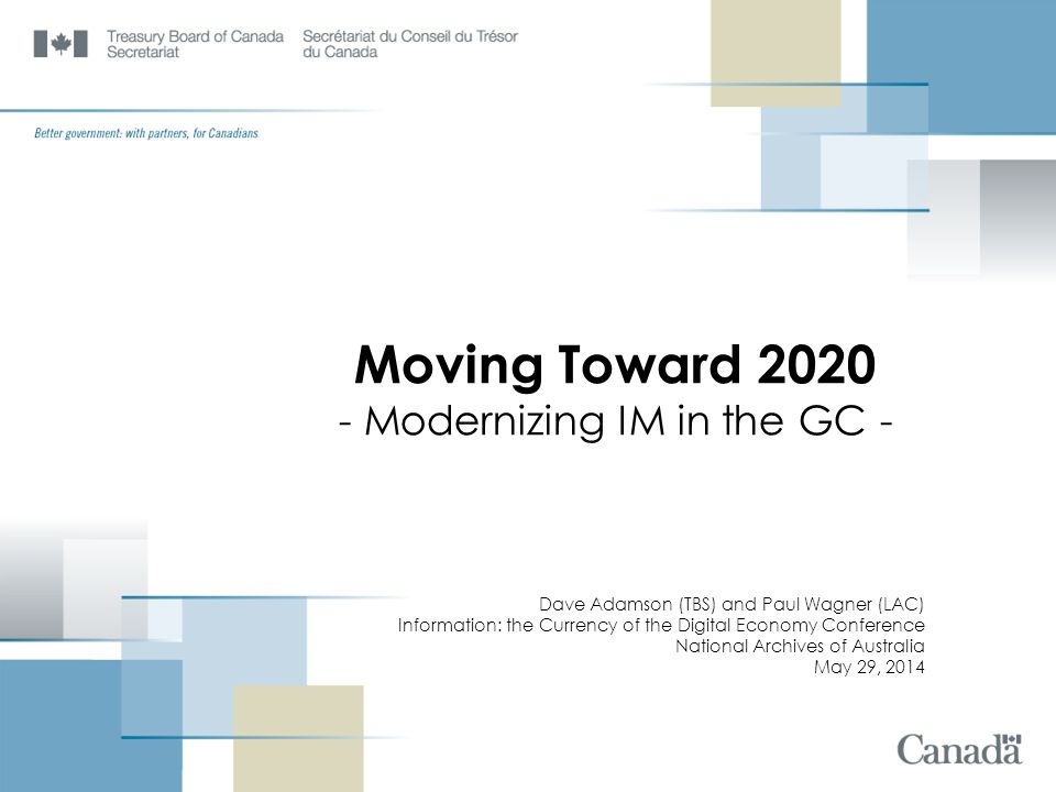 Moving Toward 2020 - Modernizing IM in the GC -