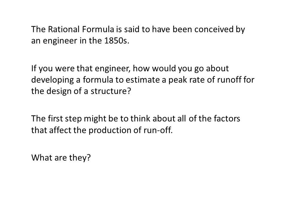 The Rational Formula is said to have been conceived by an engineer in the 1850s.
