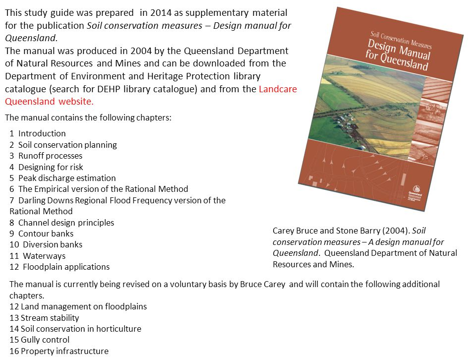 This study guide was prepared in 2014 as supplementary material for the publication Soil conservation measures – Design manual for Queensland.