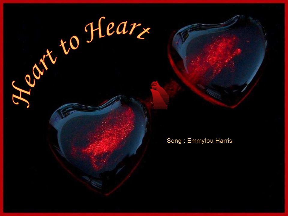Heart to Heart Song : Emmylou Harris