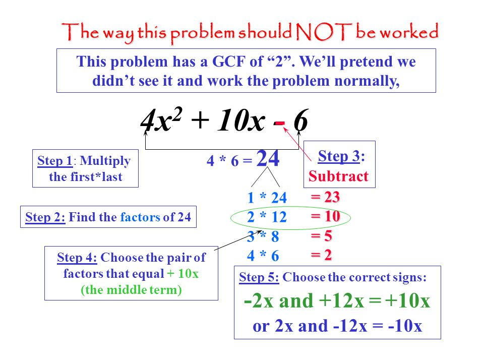 Step 4: Choose the pair of factors that equal + 10x