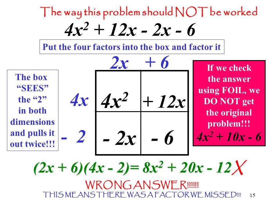 4x2 - 2x - 6 2x + 6 4x + 12x - 2 (2x + 6)(4x - 2)= 8x2 + 20x - 12X