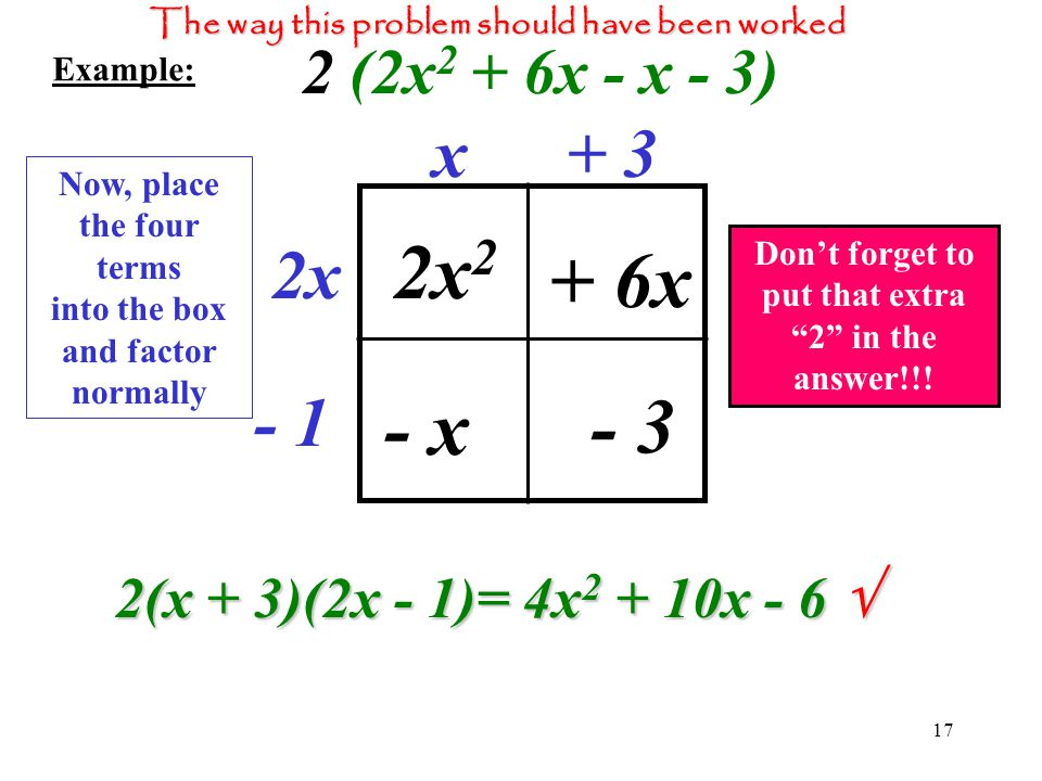 2x2 + 6x - x - 3 x + 3 2x - 1 2(x + 3)(2x - 1)= 4x2 + 10x - 6 