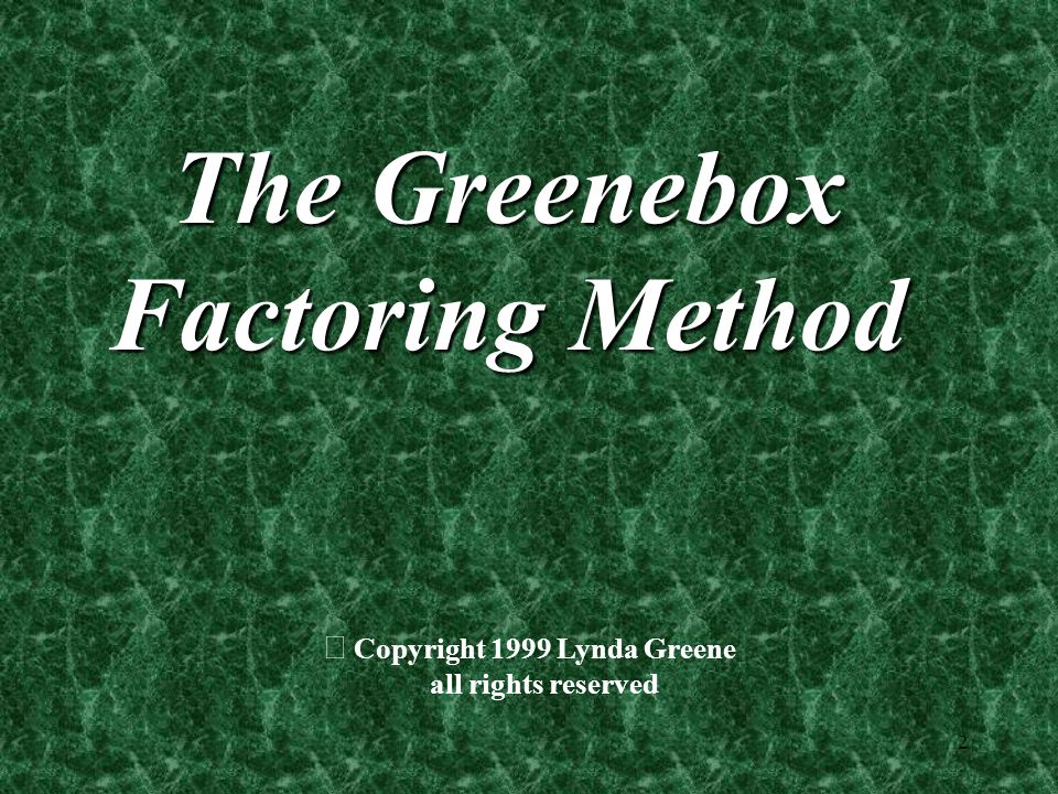 The Greenebox Factoring Method