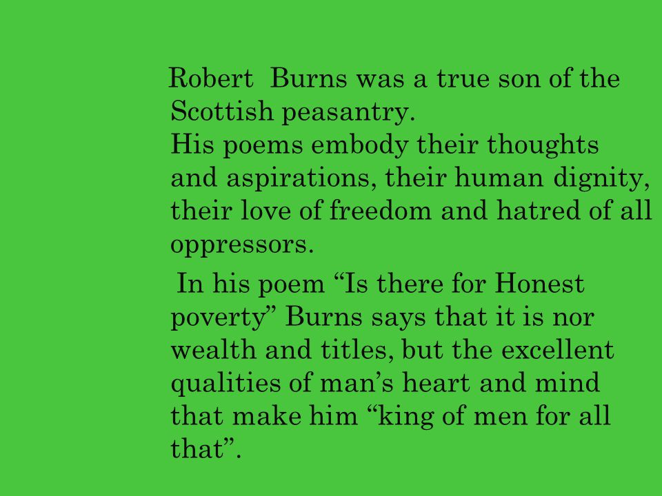 Robert Burns was a true son of the Scottish peasantry