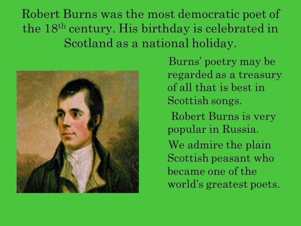 Robert Burns was the most democratic poet of the 18th century