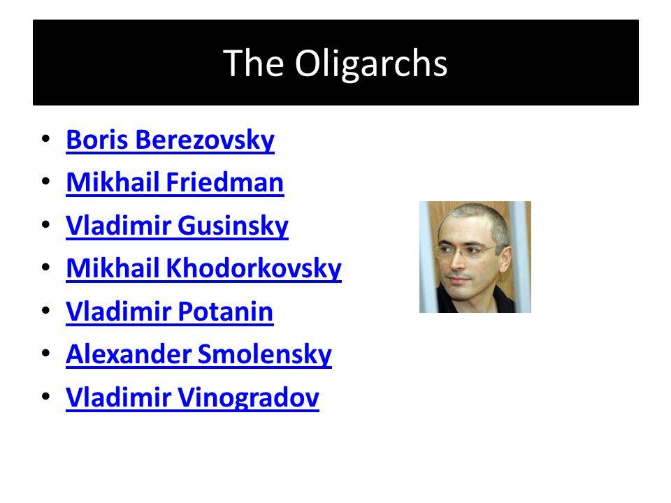The Oligarchs Boris Berezovsky Mikhail Friedman Vladimir Gusinsky