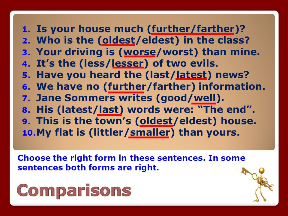 Comparisons Is your house much (further/farther)