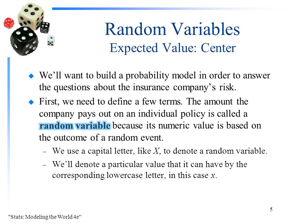 Random Variables Expected Value: Center