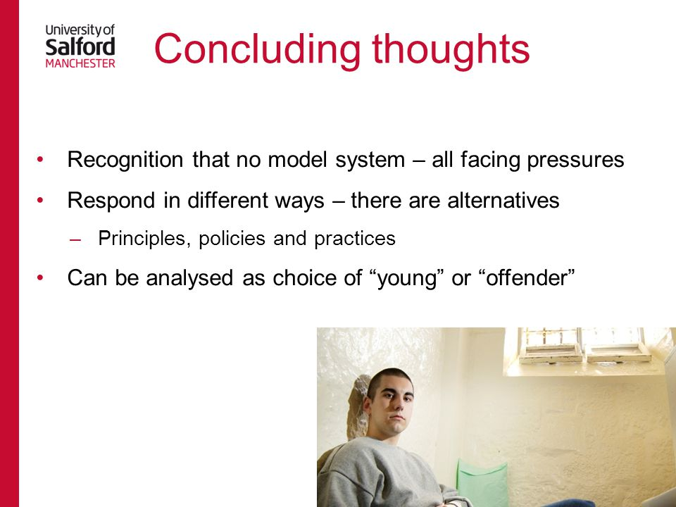 Concluding thoughts Recognition that no model system – all facing pressures. Respond in different ways – there are alternatives.