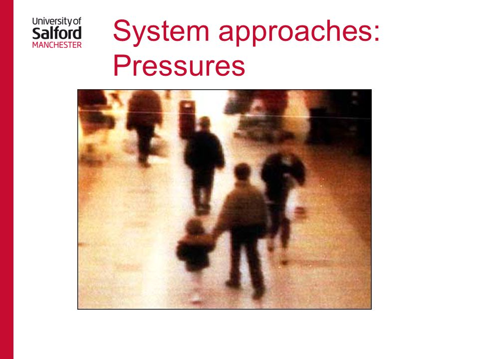 System approaches: Pressures