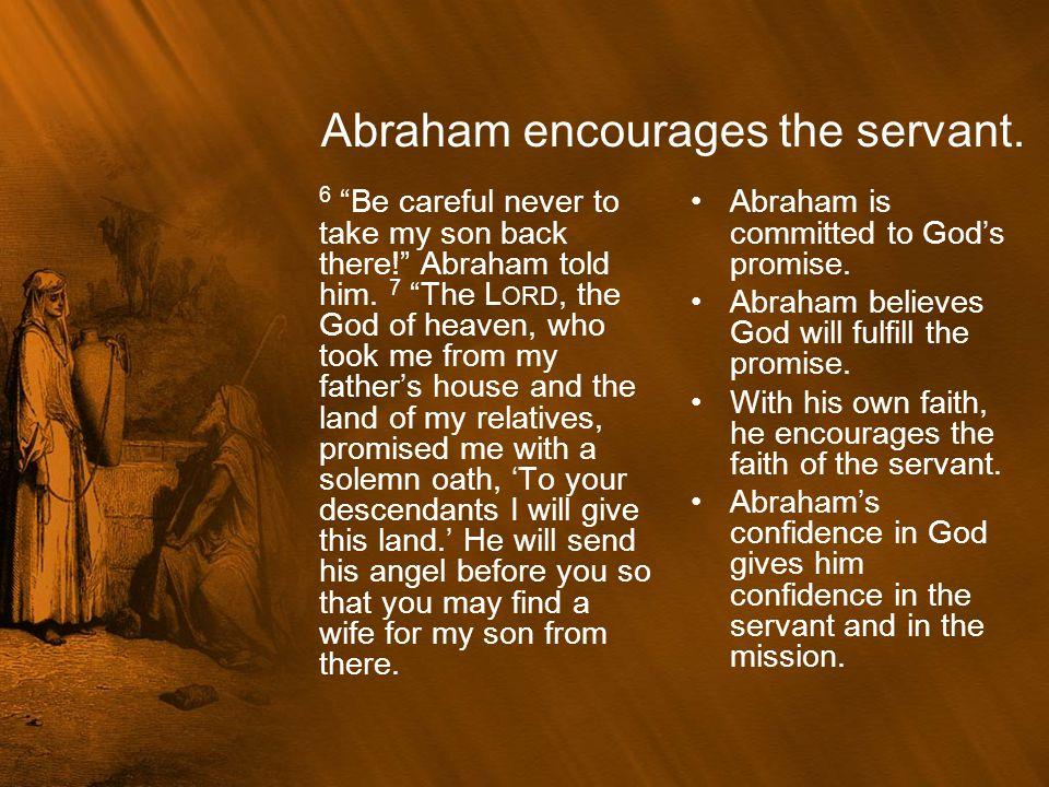 Abraham encourages the servant.
