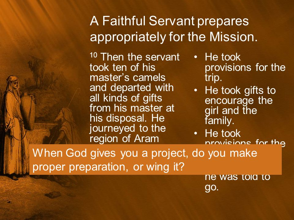 A Faithful Servant prepares appropriately for the Mission.