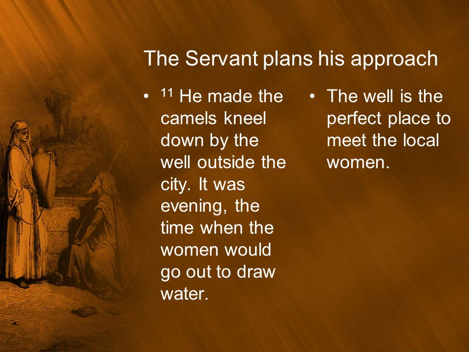 The Servant plans his approach