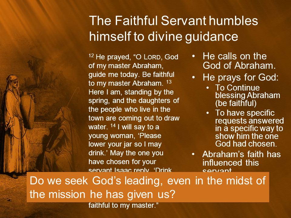 The Faithful Servant humbles himself to divine guidance
