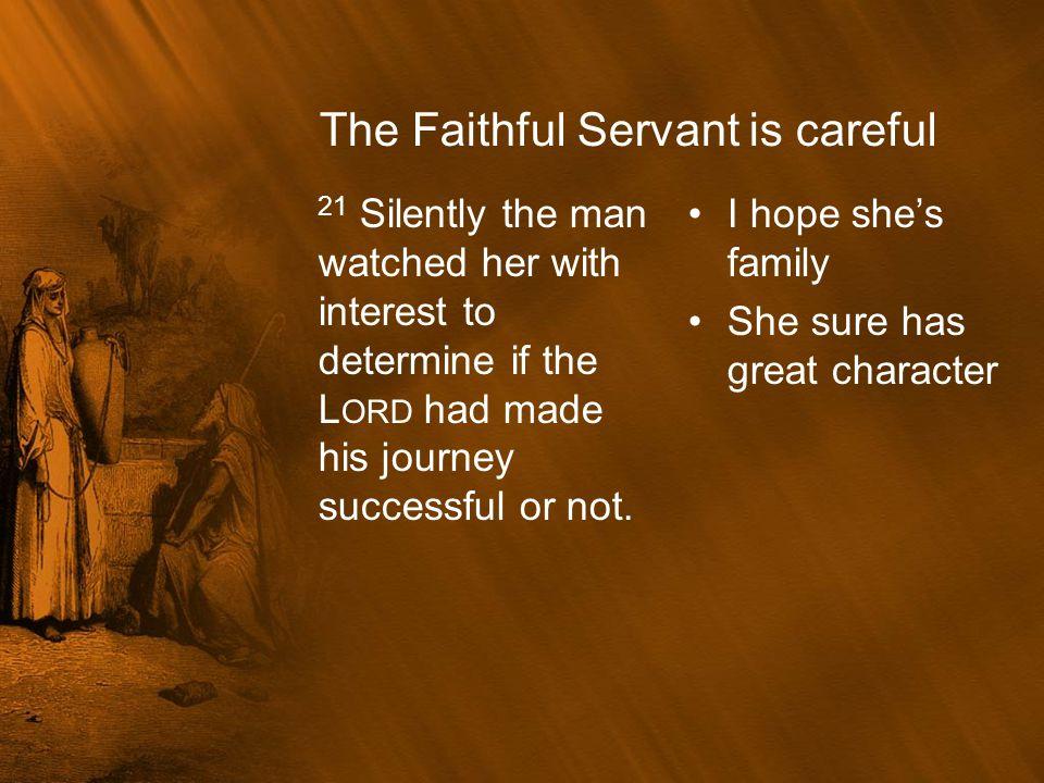 The Faithful Servant is careful