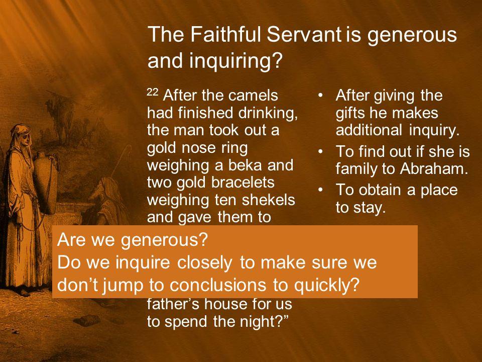 The Faithful Servant is generous and inquiring