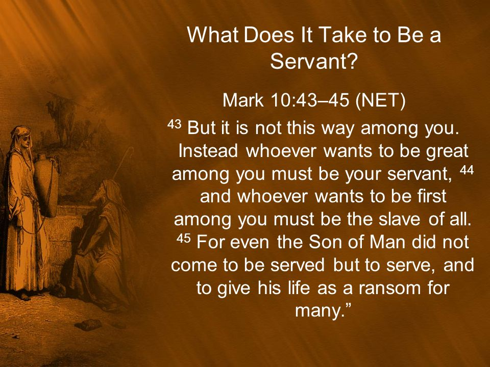 What Does It Take to Be a Servant