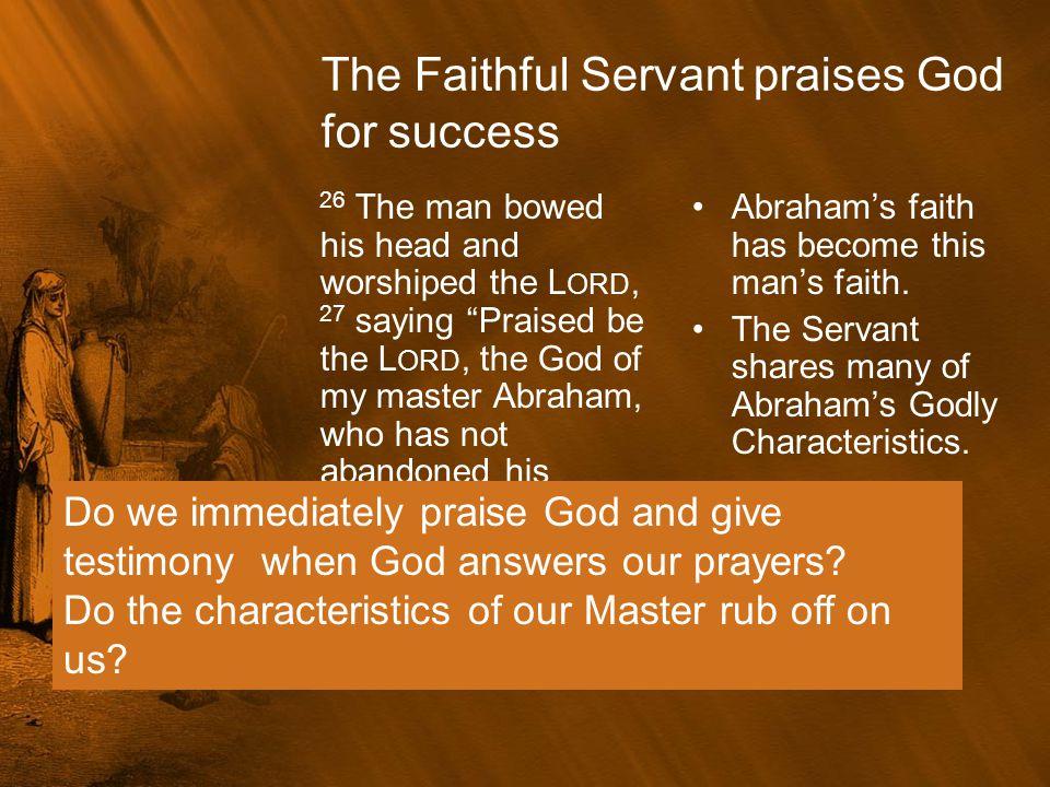 The Faithful Servant praises God for success