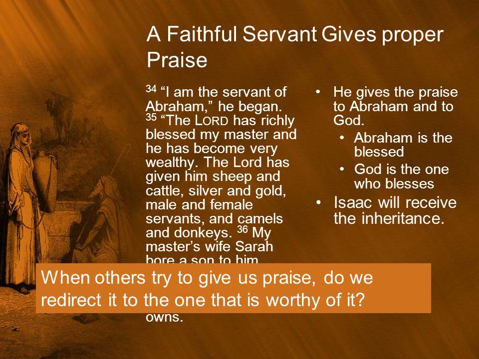 A Faithful Servant Gives proper Praise