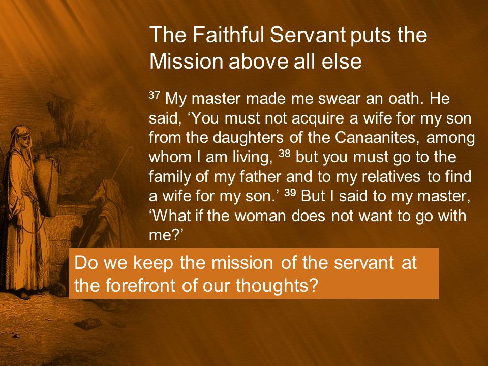 The Faithful Servant puts the Mission above all else