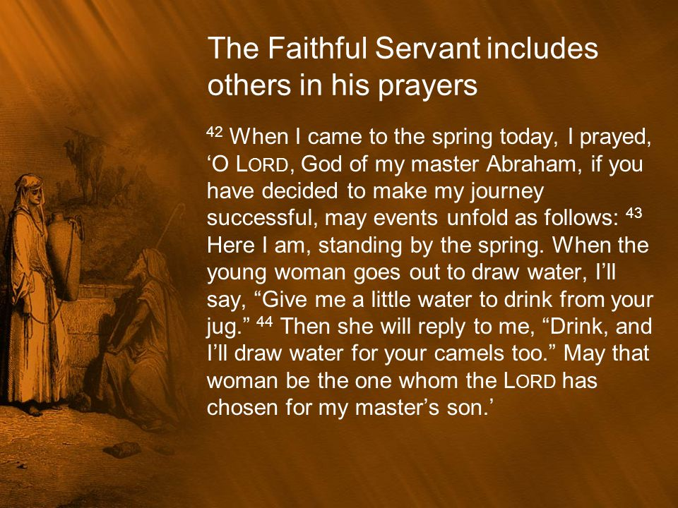The Faithful Servant includes others in his prayers