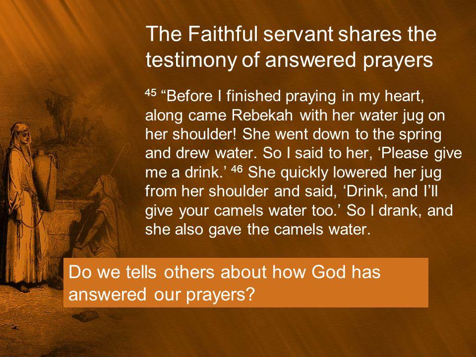 The Faithful servant shares the testimony of answered prayers