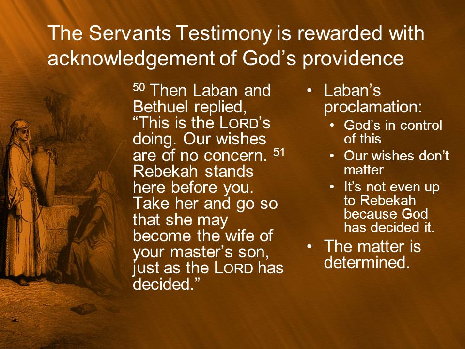 The Servants Testimony is rewarded with acknowledgement of God's providence
