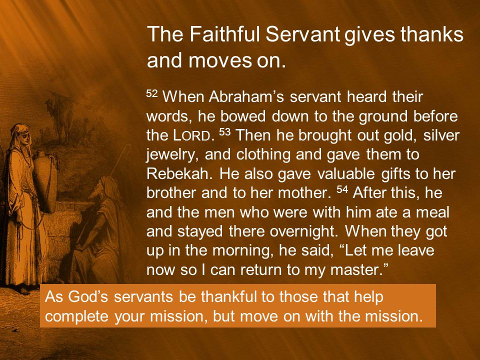 The Faithful Servant gives thanks and moves on.