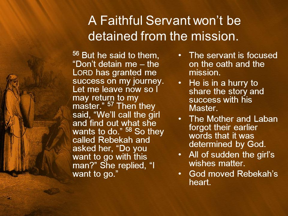 A Faithful Servant won't be detained from the mission.
