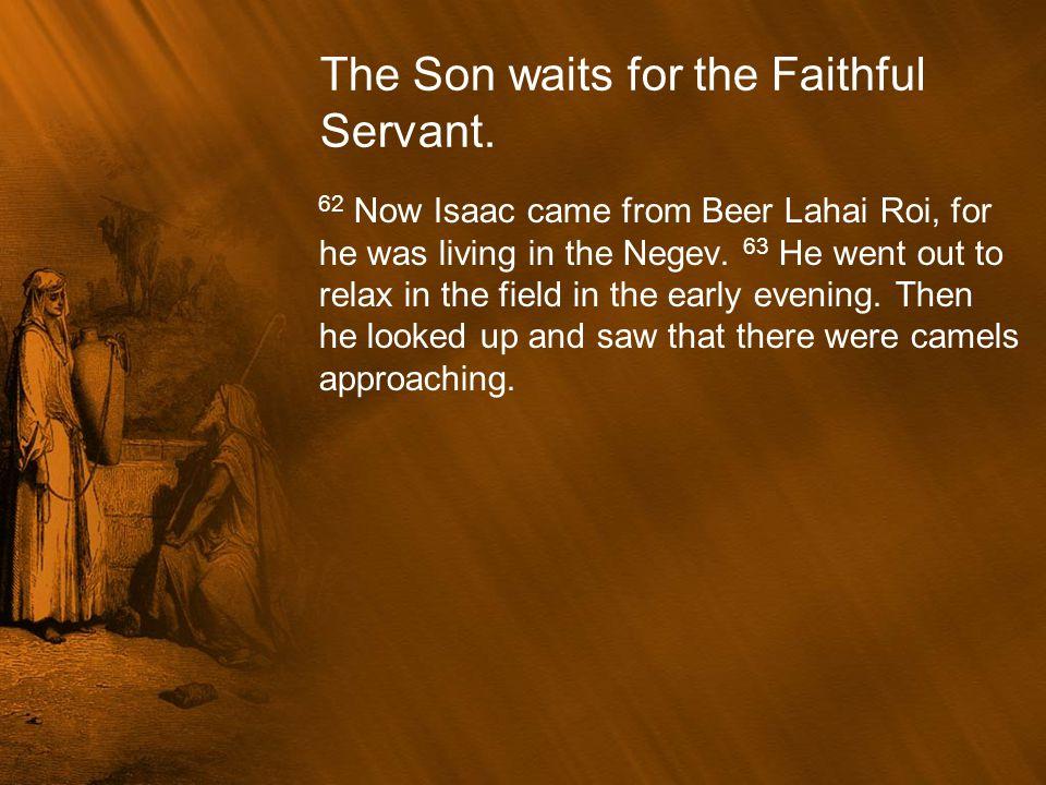 The Son waits for the Faithful Servant.
