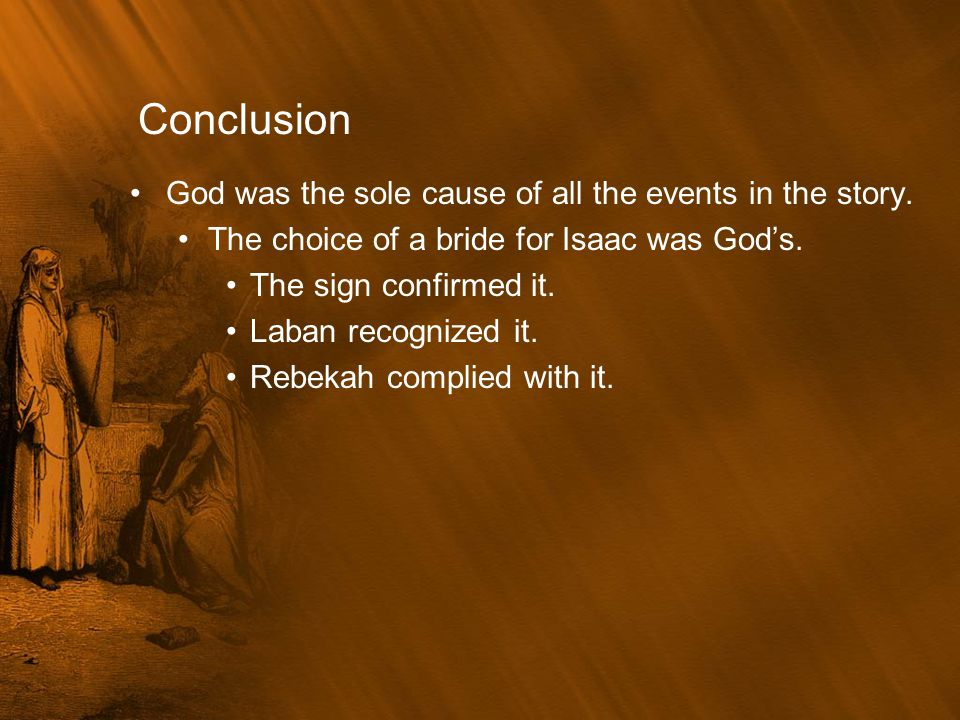 Conclusion God was the sole cause of all the events in the story.