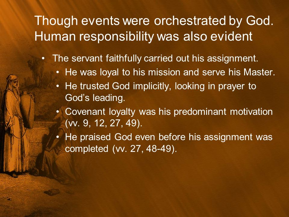 Though events were orchestrated by God