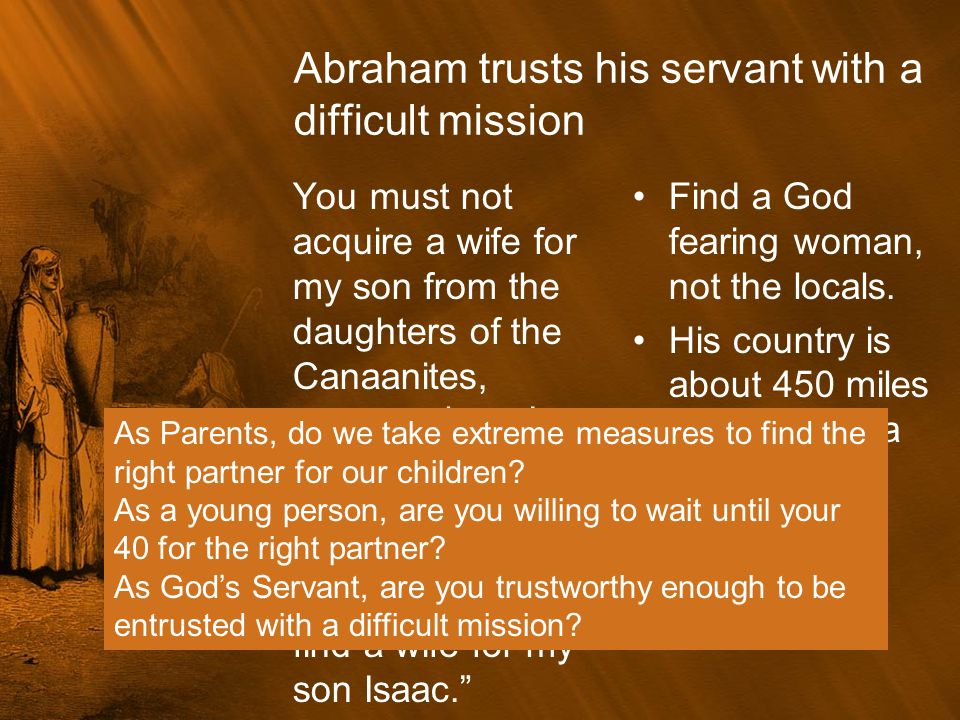 Abraham trusts his servant with a difficult mission