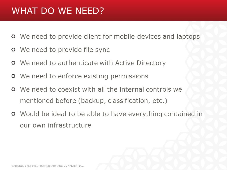 What do we need We need to provide client for mobile devices and laptops. We need to provide file sync.