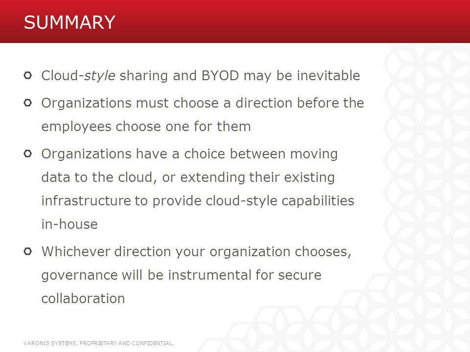 Summary Cloud-style sharing and BYOD may be inevitable